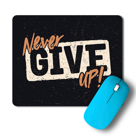 Never Give Up Typography Artwork Mousepad