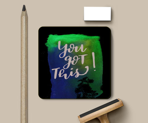 You got this! Coasters | Artist : Bukxa