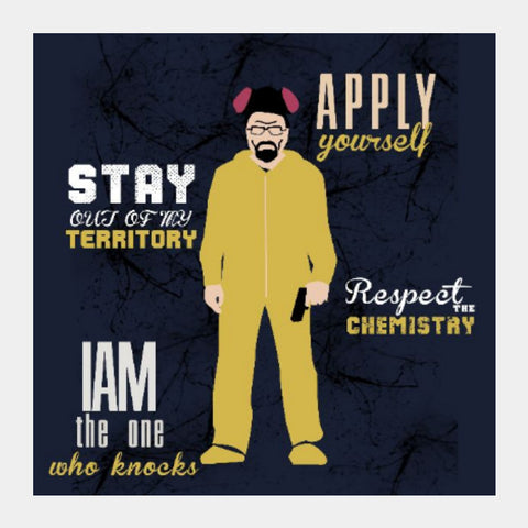 Square Art Prints, Breaking Bad Qoutes | Artist: Prashant Negi, - PosterGully