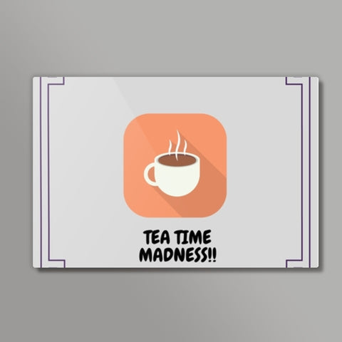 Tea Time Madness Metal Prints | Artist : Pallavi Rawal