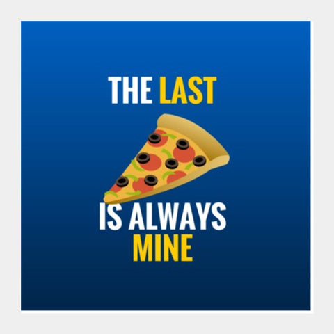 Last slice of pizza |  Square Art Prints | Artist : Nikhil Wad