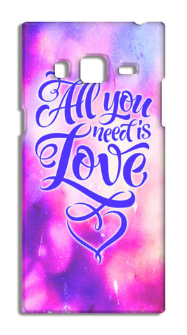 All you need is Love Samsung Galaxy Z3 Cases | Artist : Vaishak Seraphim