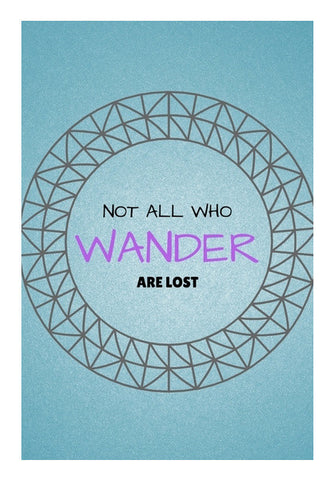 Not All Who Wander Are Lost Art PosterGully Specials