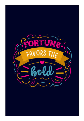Fortune Favors The Bold  Wall Art | Artist : Creative DJ