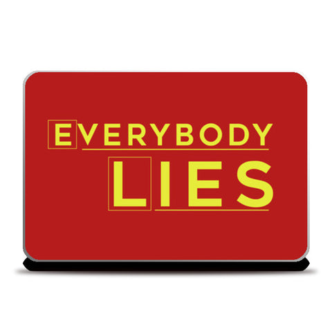 Everybody Lies Laptop Skins | Artist : Kaushal Faujdar
