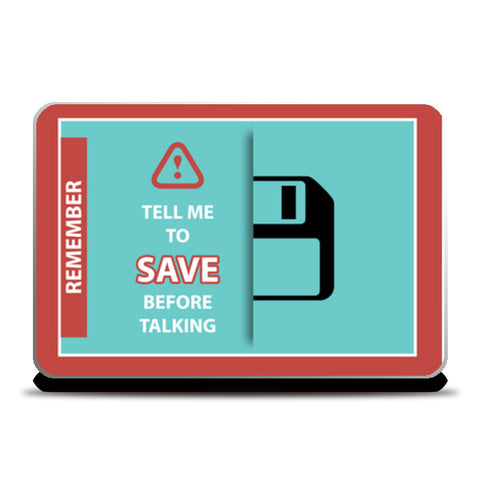 Save Before Talking Laptop Skins | Artist : safira mumtaz
