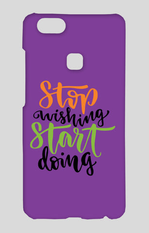 Stop Wishing Start Doing Vivo V7 Plus Cases | Artist : Inderpreet Singh