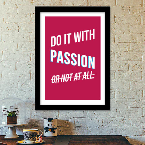 Do it with passion Premium Italian Wooden Frames | Artist : Joven Roy