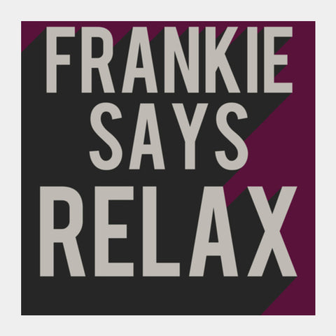Friends Frankie Says Relax Ross Rachel T-shirt  Square Art Prints PosterGully Specials