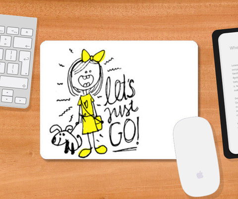 Let's Just Go! Mousepad | Artist : Garima Shukla