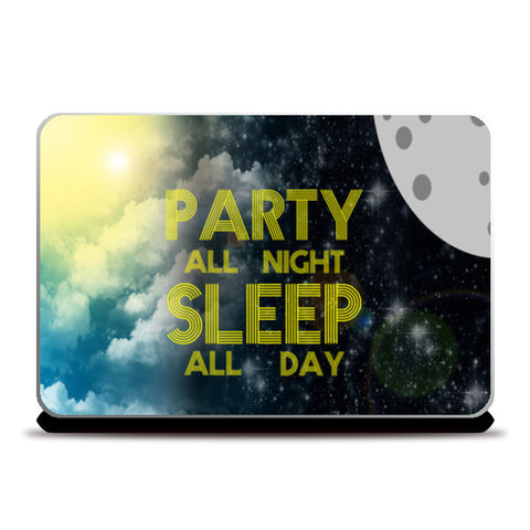 Laptop Skins, Party All Night Sleep All Day - Laptop Skin | Artist : DJ Ravish, - PosterGully