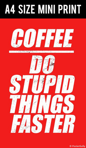 Mini Prints, Coffee And Stupid Things  | Mini Print, - PosterGully