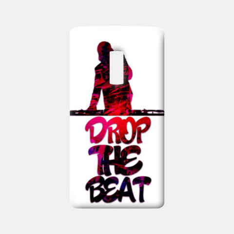 Drop The Beat white One Plus Two Cases | Artist : Ajay Seth
