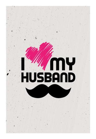 PosterGully Specials, I love my husband Wall Art | Artist : Designerchennai, - PosterGully