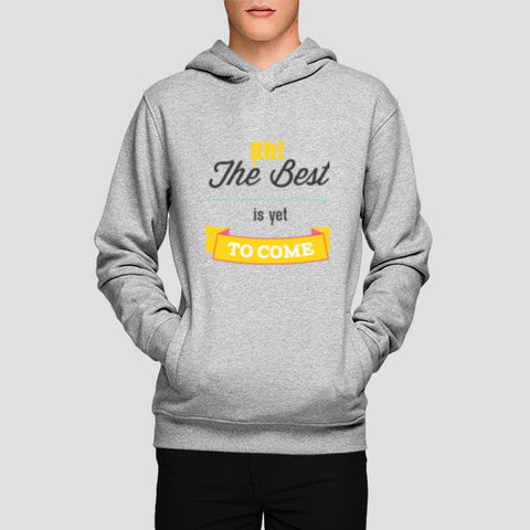 Hoodies, The Best is yet to Come Hoodies | Artist : Noman Shaikh, - PosterGully
