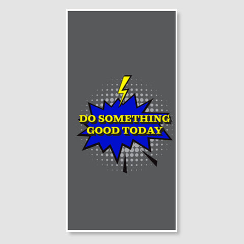 Pop Art- Do Something Good Today Door Poster | Artist : Stuti Bajaj