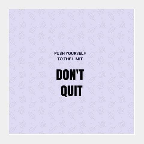 PosterGully Specials, Don't Quit Square Art Prints | Artist : Pallavi Rawal, - PosterGully