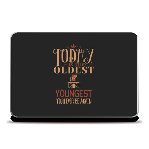 Today Is The Oldest Ever Youngest  Laptop Skins | Artist : Creative DJ