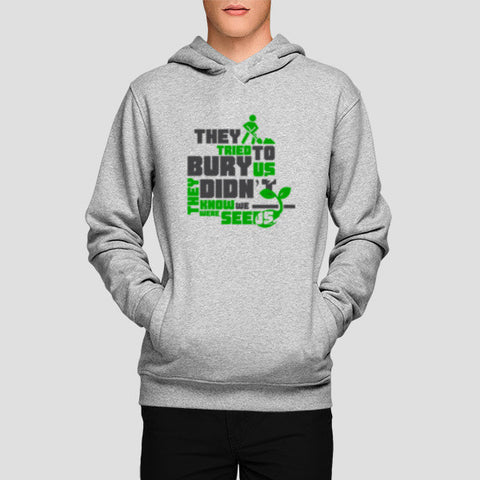 Quote - They tried to bury us Hoodies | Artist : Abhay Sigh Sengar