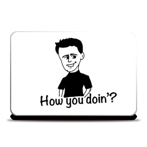 Joey How you doin'? Laptop Skins | Artist : Swati Mohta