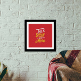 Talk Less Do More Premium Square Italian Wooden Frames | Artist : Inderpreet Singh