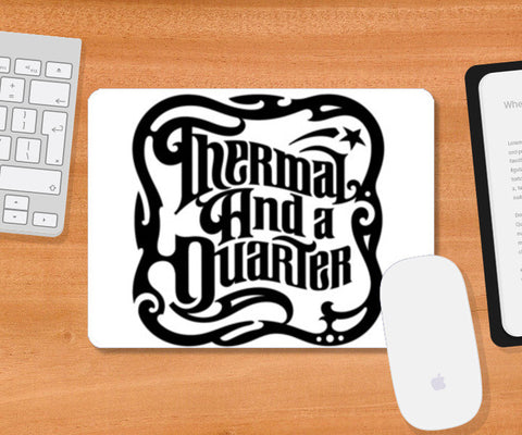 Mousepad, Thermal & A Quarter Mousepad | Artist : TAAQ Merch, - PosterGully