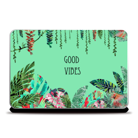 Good Vibes, a fresh look to your laptop with tropical prints  Laptop Skins | Artist : All the randomness