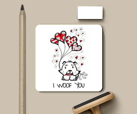 I Woof You Coasters | Artist : the unskilled artist