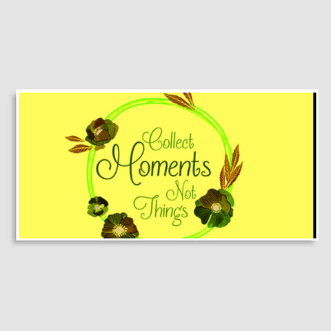 Collect Moments not Things Door Poster | Artist : Stuti Bajaj