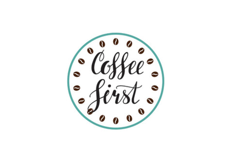 Coffee First Wall Art  | Artist : Colour me expressive