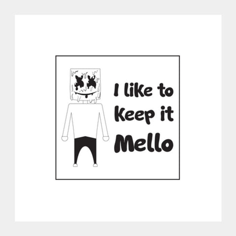 I like to keep it Mello Square Art Prints | Artist : Abhimanyu Krishna