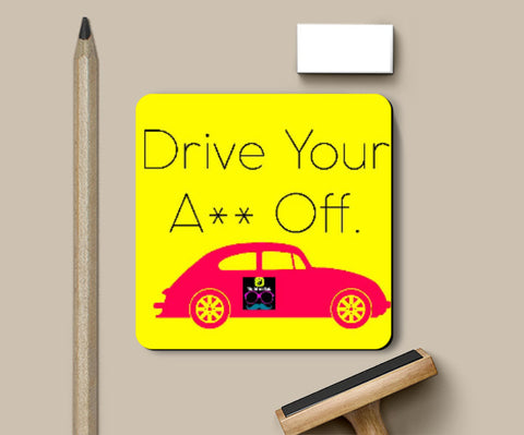 Coasters, Drive Your Ass Off Coaster | Artist: Sukhmani Kaur, - PosterGully