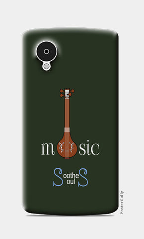 Nexus 5 Cases, Music Soothes Souls Nexus 5 Cases | Artist : Sri Arts, - PosterGully