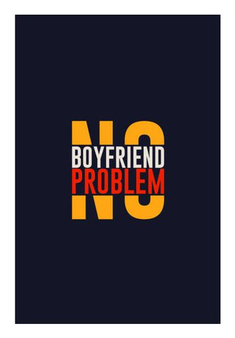 PosterGully Specials, No Boyfriend No Problem Wall Art | Artist : Designerchennai, - PosterGully