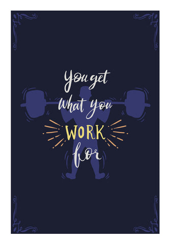 You Get What You Work For  Wall Art | Artist : Creative DJ