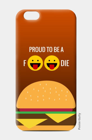iPhone 6 / 6s Cases, Proud to be a foodie |  iPhone 6 / 6s Cases | Artist : Nikhil Wad, - PosterGully