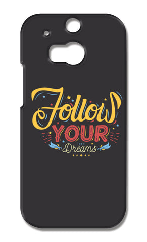 Follow Your Dreams HTC One M8 Cases | Artist : Inderpreet Singh