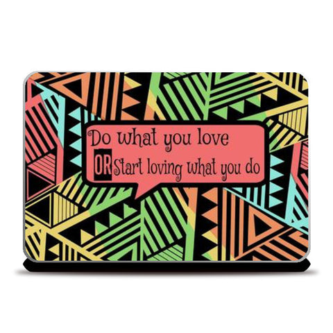 Do what you love  Laptop Skins | Artist : nilesh gupta