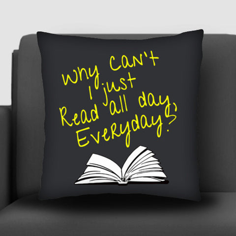Why Can't I Just Read All Day? Cushion Covers | Artist : Kaushal Faujdar