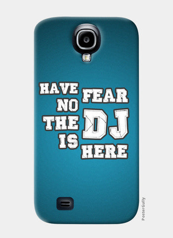 Samsung S4 Cases, Have No Fear The DJ Is Here 1 - Samsung S4 | Artist : DJ Ravish, - PosterGully