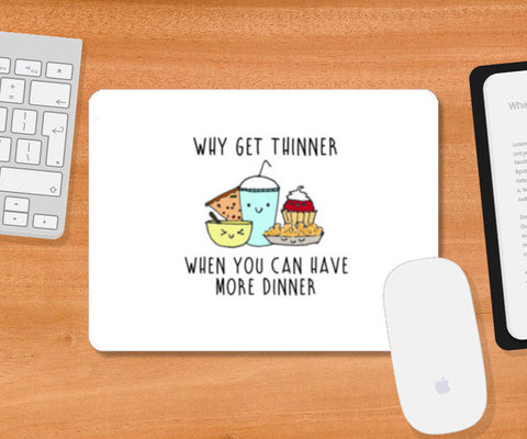 More dinner Mousepad | Artist : Anjali Nilakantan