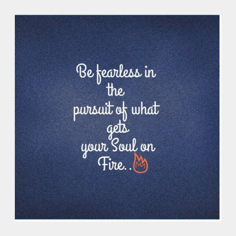 Be Fearless Square Art Prints | Artist : Pallavi Rawal
