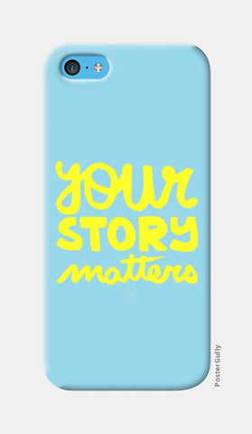 iPhone 5c Cases, Your Story Matters Blue iphone 5c Case | Artist: Siddhant Talwar, - PosterGully