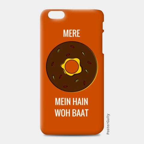 iPhone 6 Plus / 6s Plus Cases, Mere doughnut / donut mein hain woh baat |  iPhone 6 Plus / 6s Plus Cases | Artist : Nikhil Wad, - PosterGully
