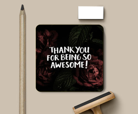 Thank You For Being Awesome Coasters | Artist : Tanvi C