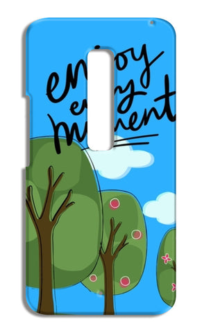 Enjoy every moment Moto X Play Cases | Artist : Pallavi Rawal