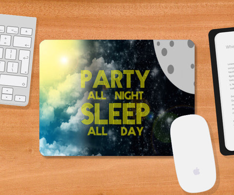 Mousepad, Party All Night Sleep All Day - Mouse Pad | Artist : DJ Ravish, - PosterGully