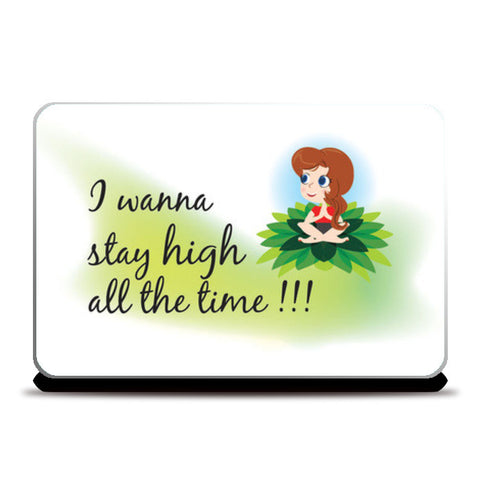 Laptop Skins, Stay High all the time Laptop Skins | Artist : Vidhisha Kedia, - PosterGully