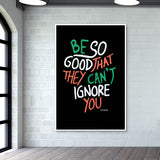 Be So Good Wall Art | Artist : Vanya Verma