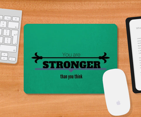 You are Stronger Mousepad | Artist : Pallavi Rawal